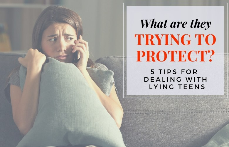 dealing with lying teenager