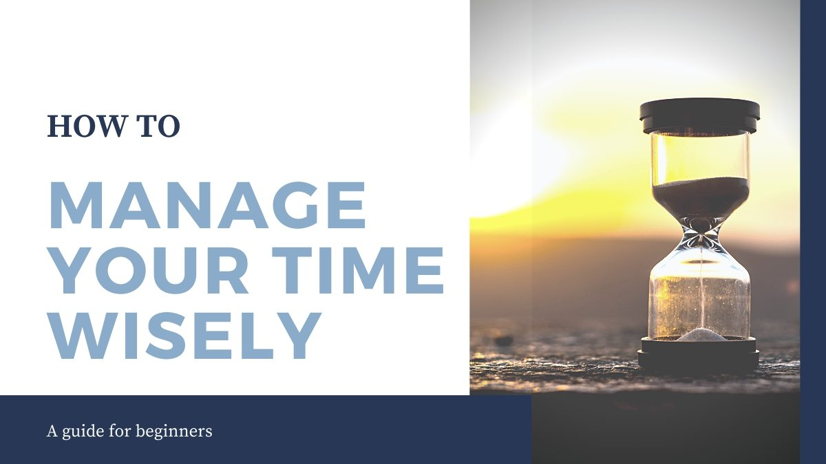 How to Manage Your Time Wisely