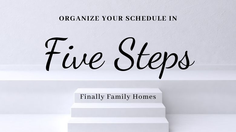 Use Your Time Wisely - 5 steps to organize your schedule