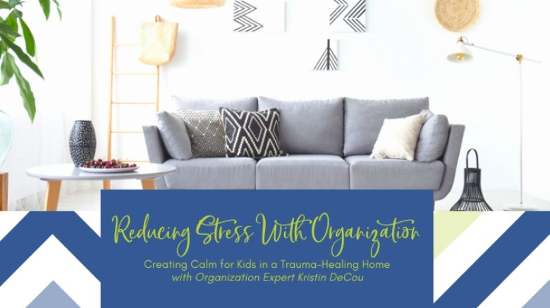 image of organized home - reduce stress with Kristin DeCou