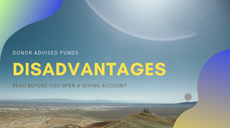 Donor Advised Funds Disadvantages words in a desert