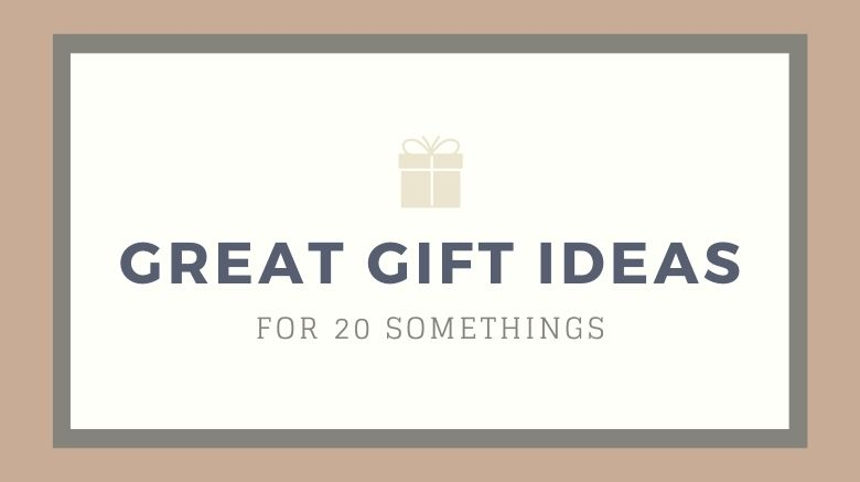 gifts for 20 somethings