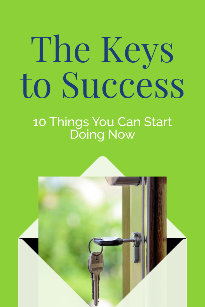 keys to success - 10 things you can do now